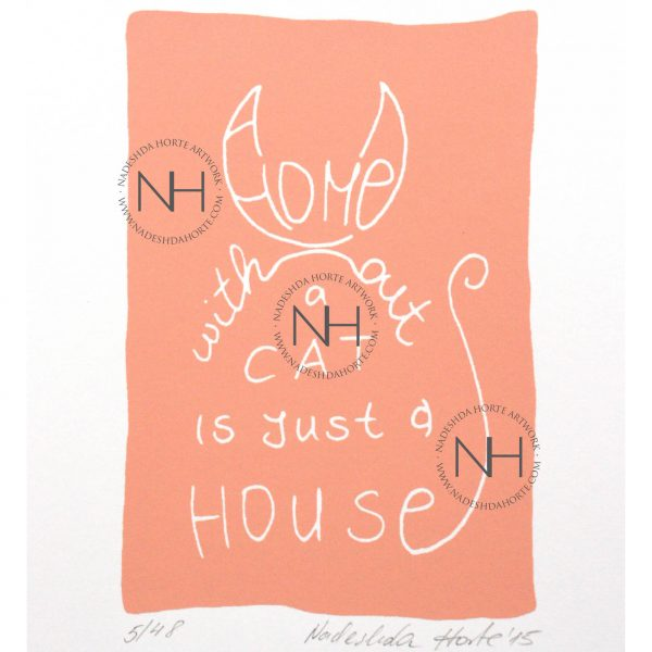 A home without a cat is just a house, Rosa, Coralle, Siebdruck, Nadeshda Horte